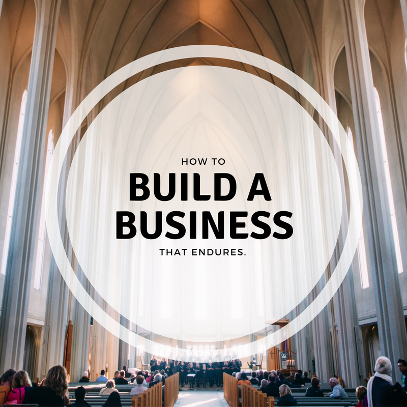 Building a Small Business That Endures