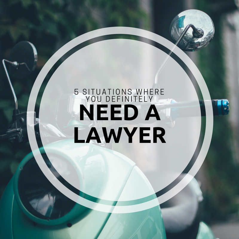 5 Situations Where You Need a Lawyer