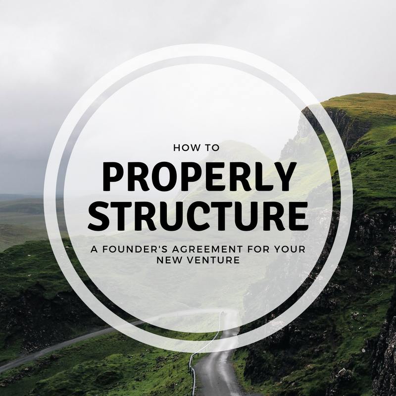 Properly Structure a Founder's Agreement