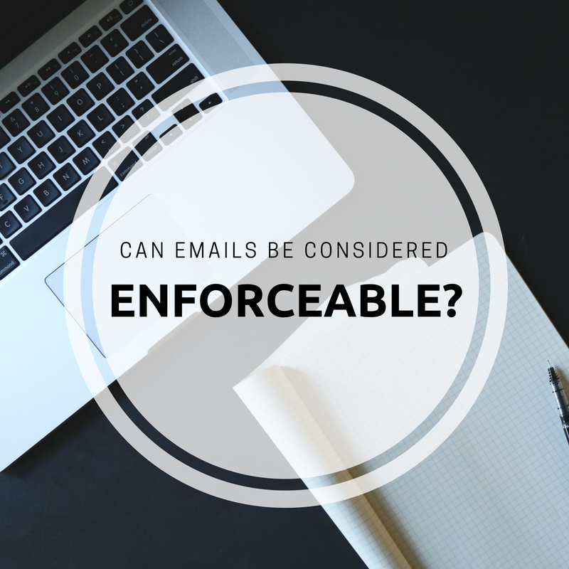Are Emails Considered Enforceable?