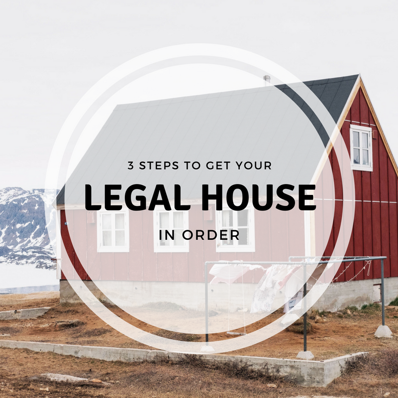 How To Get Your Legal House In Order