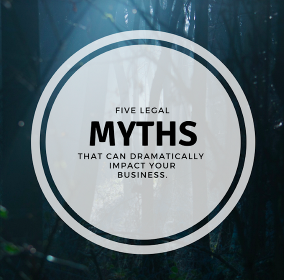 5 Legal Myths That Impact Your Business