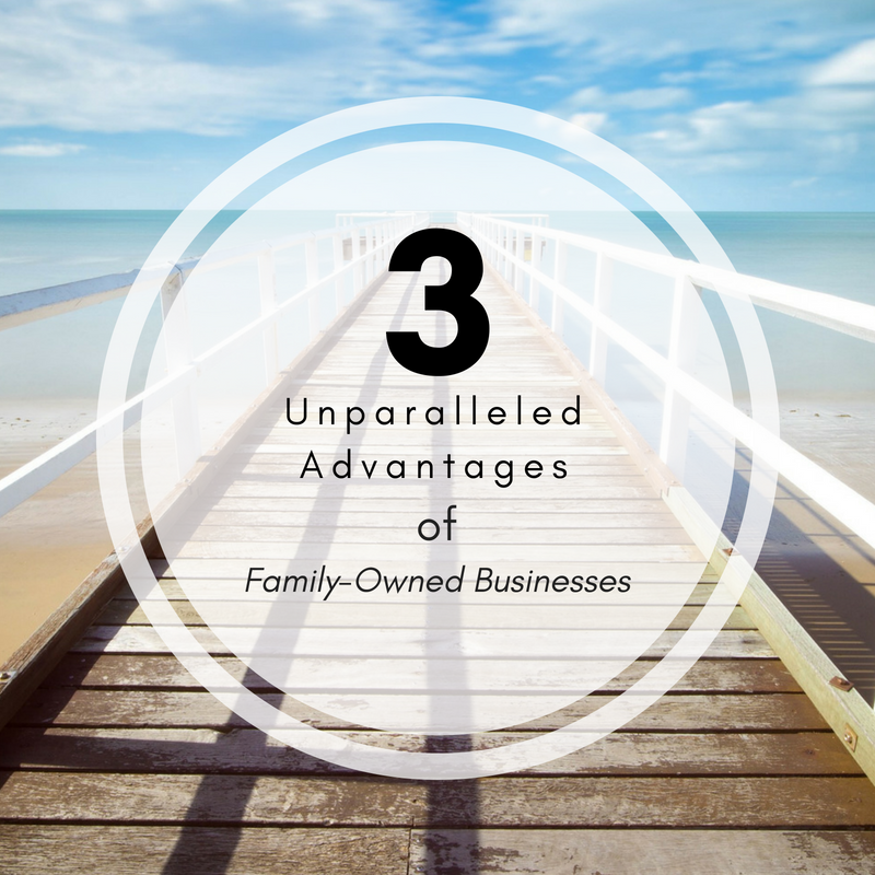 Advantages of a Family-Owned Business