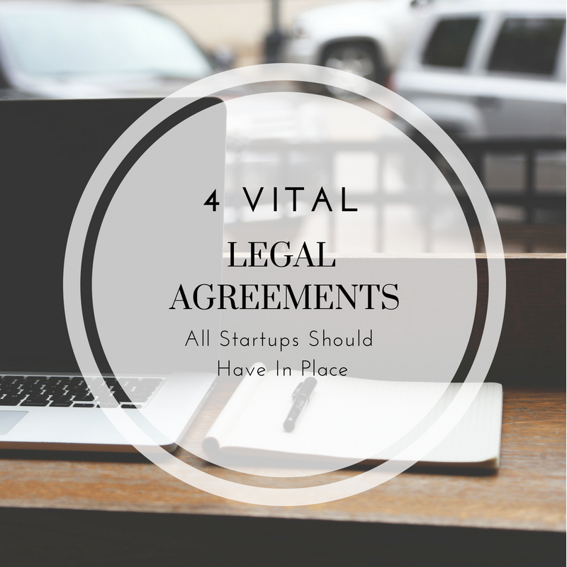 4 Vital Legal Agreements All Startups Should Have