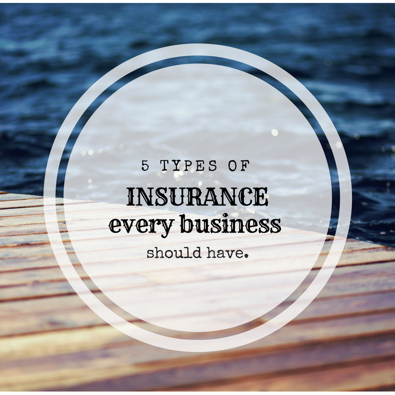 5 Types of Insurance Every Business Should Have